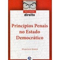Princípios Penais No Estado Democrático Coleção Para Entender Direito