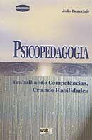 Psicopedagogia: Trabalhando Competências, Criando Habilidades