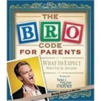 The bro code for parents - What to expect when you're awesome