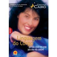 Linguagem do Corpo - Aprenda A Ouvir Seu Corpo Para Uma Vida Saudável - Vol. 1