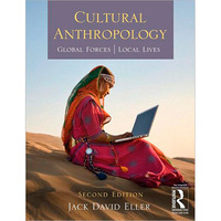 Cultural Anthropology - Global Forces, Local Lives