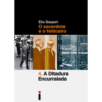 Ebook - O sacerdote e o feiticeiro - 4. A ditadura encurralada