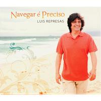 Luis Represas - Navegar é Preciso