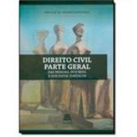 Direito Civil Parte Geral:Das Pessoas, dos Bens, e dos Fatos Jurídicos