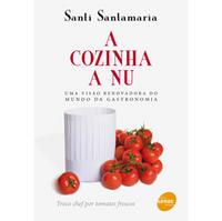 A Cozinha a Nu: Uma Visão Renovada do Mundo da Gastronomia