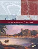 O Brasil na Rota da Navegação Francesa