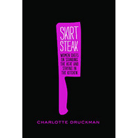 Skirt Steak Women Chefs On Standing The Heat And Staying In The Kitchen