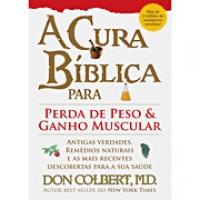 Cura Bíblica para Perda de Peso e Ganho Muscular, A