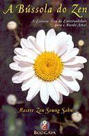 Bússola de Zen: a Essência Viva da Espiritualidade para o Mundo...