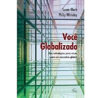 Você Globalizado:Dez Estratégias Para Atuar Como um Executivo Global