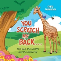 You Scratch My Back . . .: The Bee, the Giraffe and the Butterfly