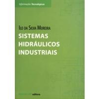 Sistemas Hidráulicos Industriais - 2ª Ed. 2012 - Col. Informações Tecnológicas