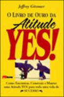O Livro de Ouro da Atitude Yes