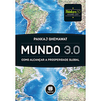 Mundo 3.0 - Como Alcançar a Prosperidade Global
