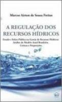 a regulaçao dos recursos hidricos