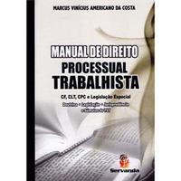 Manual de Direito Processual Trabalhista CF CLT CPC e Legislação Especial Doutrina Legislação jurisprudência e Súmulas do TST