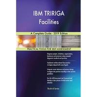 IBM TRIRIGA Facilities A Complete Guide - 2019 Edition