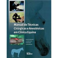 Manual de Técnicas Cirúrgicas e Anestésicas em Clínica Equina