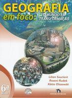 Geografia em Foco: O Mundo em Transformação 6ª Série