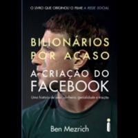Ebook - Bilionários por acaso - A criação do Facebook