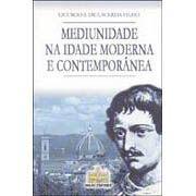 Mediunidade na Idade Moderna e Contemporânea, a - Vol. ii