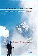 A Morada dos Deuses - Um Repórter nas Trilhas do Himalaia
