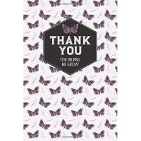 Teacher Notebook: Thank You for Helping Me Grow: Teacher Appreciation Journal: Butterfly Pattern