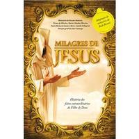 Milagres de Jesus: História dos Fatos Extraordinários do Filho de Deus