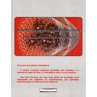 Processos de Produção Automáticos - Col. Engineering Tools - Ed. 2011