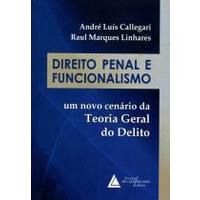 Direito Penal e Funcionalismo - Um Novo Cenário da Teoria Geral do Delito - Livraria do advogado
