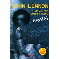 John Lennon esteve aqui ontem à Noite, Again!