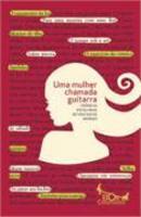 Mulher Chamada Guitarra, Uma
