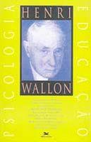 Henri Wallon: Psicologia e Educação