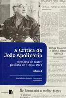 A Crítica de João Apolinário Memória do Teatro Paulista de 1964 A 1971