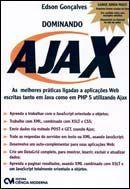 Dominando Ajax - As Melhores Aplicações Web Escritas em Java Como em Php 5 Utilizando Ajax