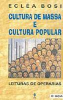 Cultura de Massa e Cultura Popular