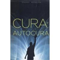 CURA E AUTOCURA - UMA VISÃO MÉDICO-ESPÍRITA