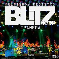 Blitz - Multisow Registro, Blitz 30 Anos - Ipanema