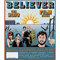 Believer Issue 70:The 2010 Film Issue