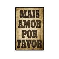 Placa Decorativa Solecasa Mais Amor por Favor em MDF