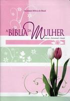A Bíblia da Mulher - Leitura, Devocional, Estudo - 2ª Ed. 2009