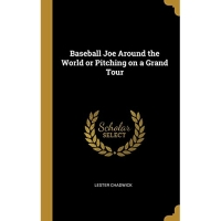 Baseball Joe Around the World or Pitching on a Grand Tour