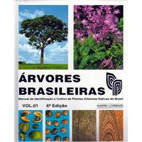 Árvores Brasileiras - Manual de Identificação e Cultivo de Plantas Arbóreas Nativas do Brasil, Volume 1, 6ª Edição