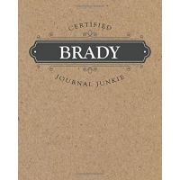 Certified Journal Junkie: Personalized for Brady - Be Proud to Be a Writer or Poet! Perfect Wide-Ruled Blank Notebook for the Student or Teacher!