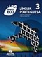 Projeto Eco - Lingua Portuguesa - Volume 3 - Ensino Médio