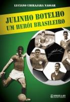 Julinho Botelho - Um Herói Brasileiro