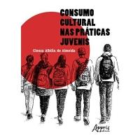 Consumo Cultural nas Práticas Juvenis