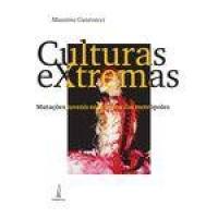 Culturas Extremas: Mutações Juvenis Nos Corpos Das Metrópoles