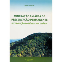 Mineração Em Áreas de Preservação Permanente Intervenção Possível e Necessária
