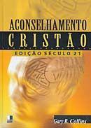 Aconselhamento Cristão: Edição Século 21